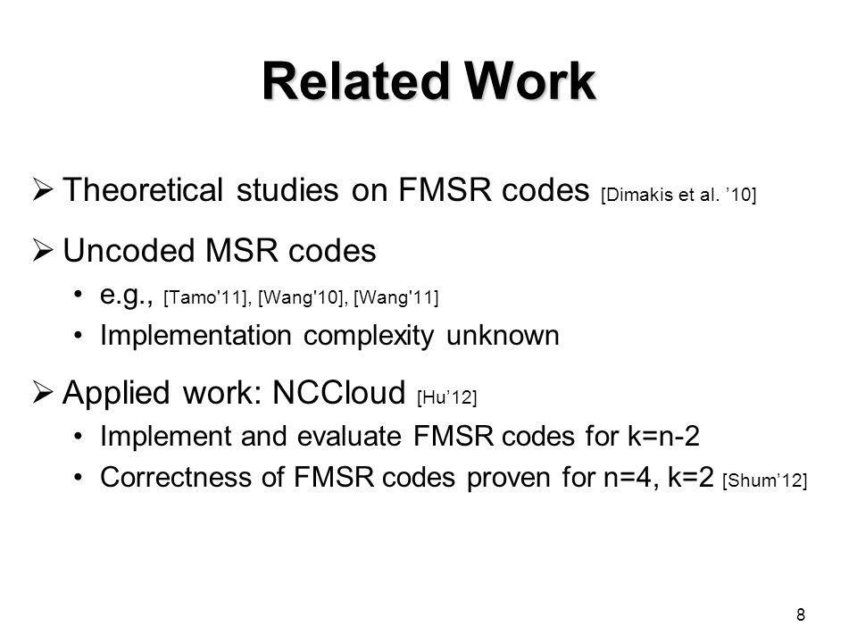 Related Work Theoretical studies on FMSR codes [Dimakis et al. '10]